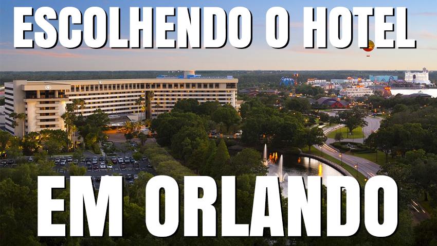 Escolhendo Hotel em Orlando